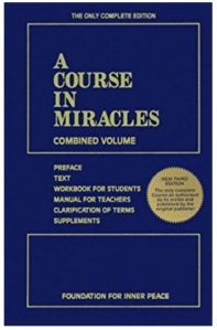 A course in miracles by Foundation for inner peace.